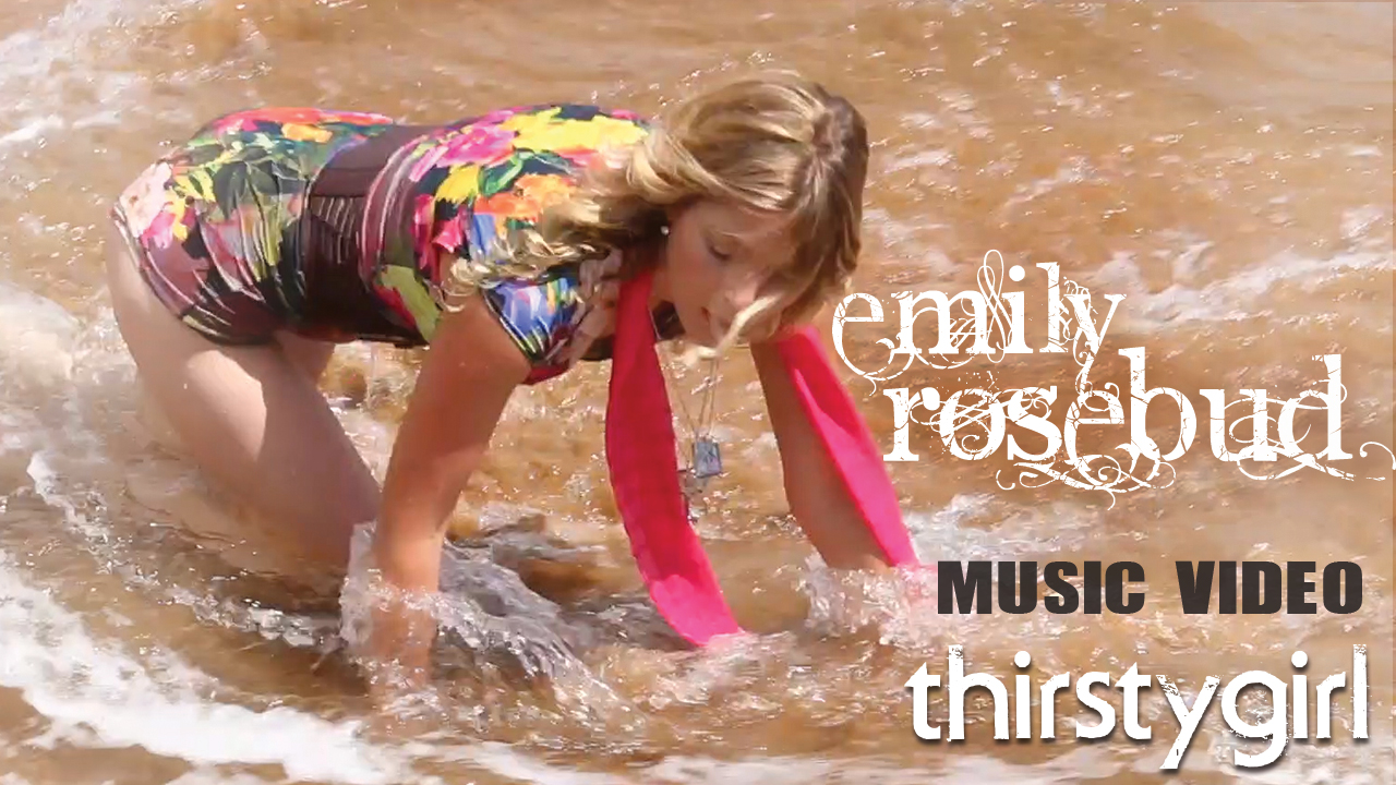 new music video thirstygirl emily rosebud